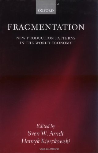 Fragmentation: New Production Patterns in the World EconomyFrom Oxford University Press