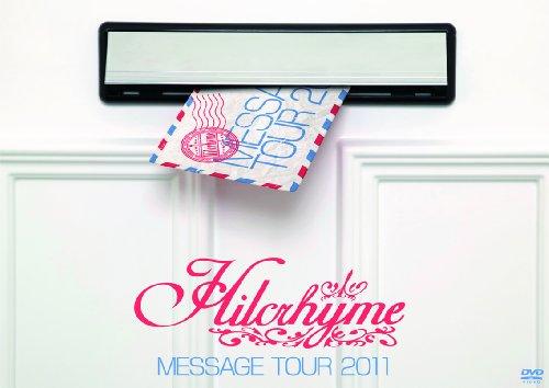 Hilcrhyme MESSAGE TOUR 2011 [DVD]