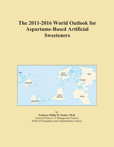 The 2011-2016 World Outlook for Aspartame-Based Artificial Sweeteners PDF