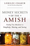 Money Saving Secrets of the Amish (Finding true abundance in simplicity, sharing and saving)