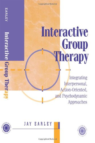 Interactive Group Therapy: Integrating, Interpersonal, Action-Orientated and Psychodynamic Approaches