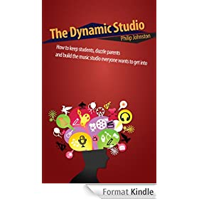 The Dynamic Studio: How to keep students, dazzle parents, and build the studio everyone wants to get into