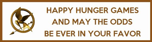 Magnetic Bumper Sticker: HAPPY HUNGER GAMES & MAY THE ODDS BE EVER IN YOUR FAVOR