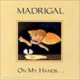 On My Hands... by MADRIGAL (1996-01-01)