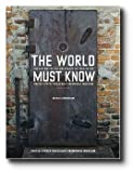The World Must Know: The History of the Holocaust As Told in the United States Holocaust Memorial Museum (0316091359) by Photographer
