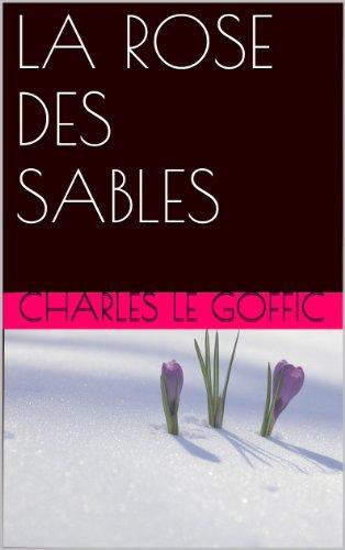 Charles le Goffic - LA ROSE DES SABLES