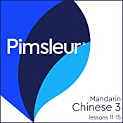 Chinese (Mandarin) Level 3 Lessons 11-15: Learn to Speak and Understand Mandarin Chinese with Pimsleur Language Programs |  Pimsleur