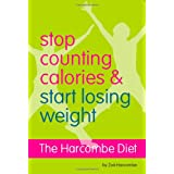 The Harcombe Diet - Stop Counting Calories and Start Losing Weight: Diet Bookby Zoe Harcombe