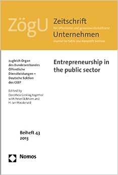 Entrepreneurship In The Public Sector: ZogU Beiheft 43 | 2013 (Zogu Beiheft)