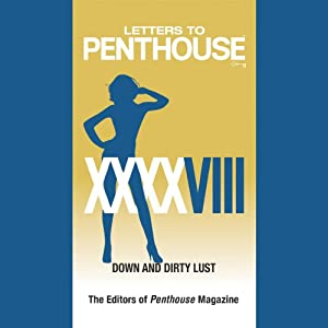 Letters to Penthouse XXXXVIII: Down and Dirty Lust | [Penthouse International]