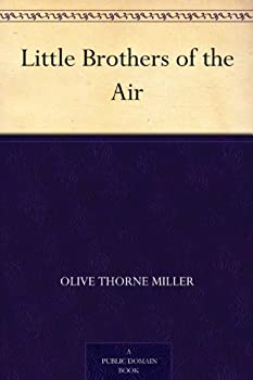 little brothers of the air - olive thorne miller