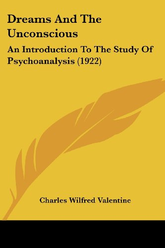 Dreams and the Unconscious: An Introduction to the Study of Psychoanalysis (1922)