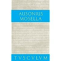Mosella / Der Briefwechsel mit Paulinus / Bissula: Lateinisch - Deutsch