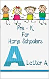 img - for Pre-K for Homeschoolers- Letter A book / textbook / text book