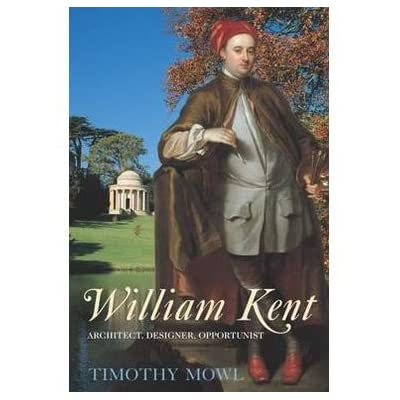 William Kent: Architect, Designer, Opportunist (Paperback)
