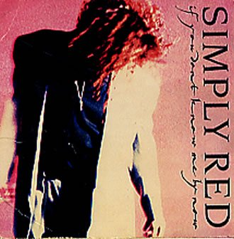 Simply Red - If You Dont Know Me By Now