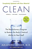 Clean -- Expanded Edition: The Revolutionary Program to Restore the Body's Natural Ability to Heal Itself from HarperOne