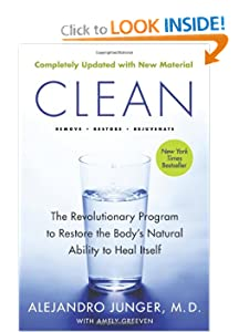 Clean — Expanded Edition: The Revolutionary Program to Restore the Body's Natural Ability to Heal Itself [Paperback] — by Alejandro Junger