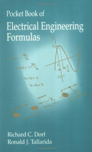 Pocket Book Of Electrical Engineering Formulas 1St (First) Edition By Dorf, Richard C., Tallarida, Ronald J. Published By Crc Press (1993)