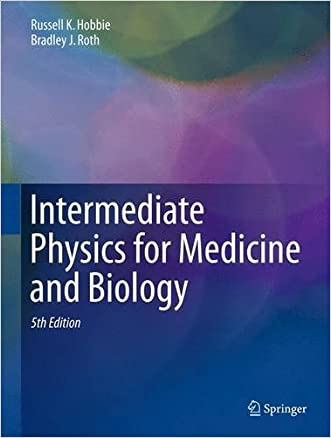 Intermediate Physics for Medicine and Biology written by Russell K. Hobbie