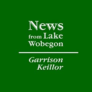 The News from Lake Wobegon from A Prairie Home Companion, May 15, 2010 | [Garrison Keillor]
