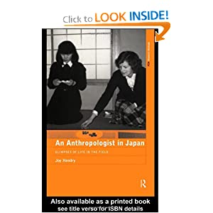 An Anthropologist in Japan: Glimpses of Life in the Field Joy Hendry