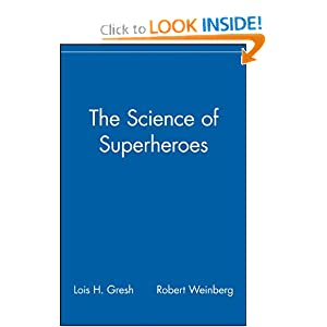 The Science of Superheroes Lois H. Gresh and Robert Weinberg