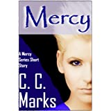 Mercy (Short Story) (The Mercy Series Book 0) ~ C. C. Marks