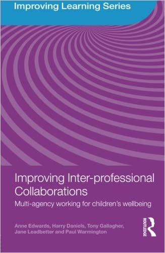 Improving Inter-professional Collaborations: Multi-Agency Working for Children's Wellbeing (Improving Learning)