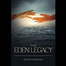 The Eden Legacy Audiobook by Harold Gershowitz Narrated by Adam Paul