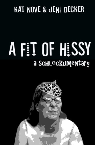 A Fit of Hissy: a schlockumentary