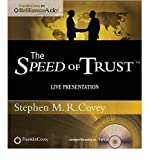 Stephen M R Covey [The Speed of Trust: Live Presentation] [by: Stephen M R Covey]