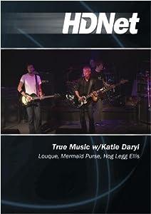 True Music w/Katie Daryl: Louque, Mermaid Purse, Hog Legg Ellis