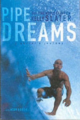 Pipe Dreams by Kelly Slater