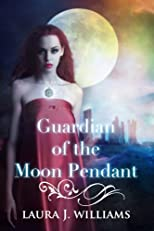 Guardian of the Moon Pendant (YA Paranormal Romance) (Highland Secrets)