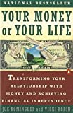 Your Money or Your Life: Transforming Your Relationship with Money and Achieving Financial MORE (0140167153) by Dominguez, Joe