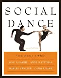 img - for Social Dance from Dance a While (2nd Edition) 2nd (second) Edition by Harris, Jane A., Pittman, Anne M., Waller, Marlys S., Dark, published by Benjamin Cummings (2002) book / textbook / text book