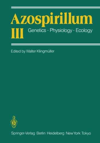 Azospirillum Iii: Genetics · Physiology · Ecology Proceedings Of The Third Bayreuth Azospirillum Workshop