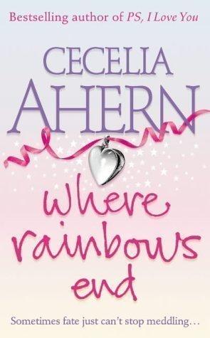 Where Rainbows End (2004) (Book) written by Cecelia Ahern