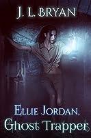 Ellie Jordan, Ghost Trapper (Ellie Jordan Ghost Trapper Book 1) (English Edition)