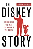 img - for The Disney Story: Chronicling the Man, the Mouse and the Parks book / textbook / text book