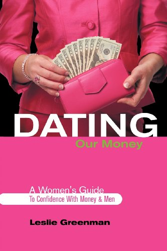 Dating Our Money: A Women'S Guide To Confidence With Money And Men