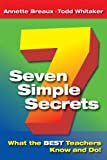 img - for Seven Simple Secrets: What the BEST Teachers Know and Do! book / textbook / text book