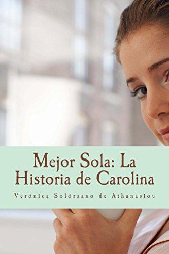 Mejor Sola: La Historia de Carolina
