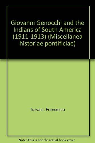 Giovanni Genocchi And Indians Of South America (1911-1913) (Miscellanea Historiae Pontificiae)