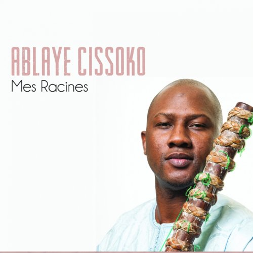 Ablaye Cissoko-Mes Racines-2014-SNOOK Download