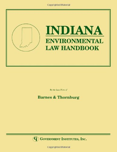 Indiana Environmental Law Handbook (State Environmental Law Handbook)