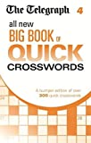 THE TELEGRAPH The Telegraph: All New Big Book of Quick Crosswords 4 (The Telegraph Puzzle Books)