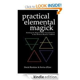 Practical Elemental Magick - A guide to the four elements (Air, Fire, Water & Earth) in the Western Esoteric Tradition