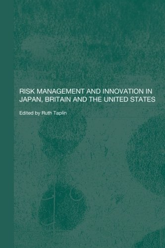 Risk Management and Innovation in Japan, Britain and the USA (Routledge Studies in the Growth Economies of Asia)